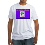 i saw your dad at tropics Fitted T-Shirt