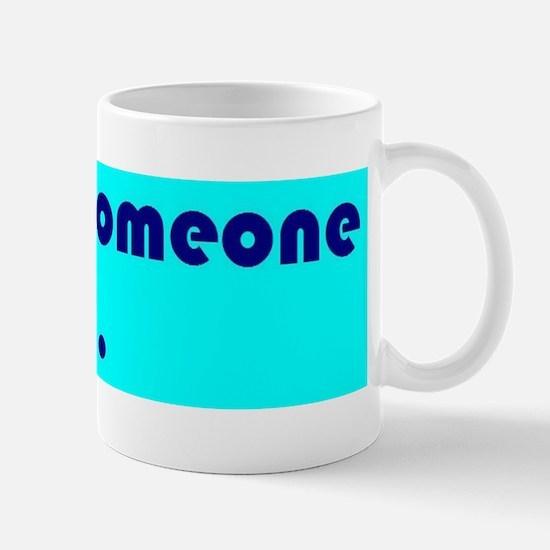 i know someone in m.h.s. Mug