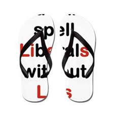 YOU CANT SPELL LIBERALS WITHOUT LIES Flip Flops