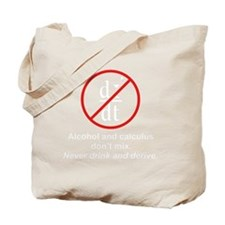 drink and derive wh Tote Bag