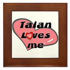 talan loves me  Framed Tile