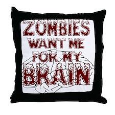 ZombiesWantBrains Throw Pillow