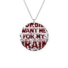 ZombiesWantBrains Necklace
