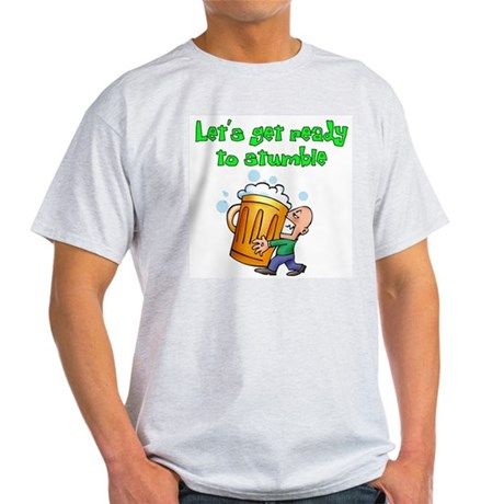 Let's get ready to stumble Light T-Shirt