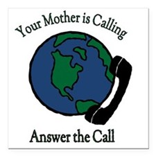 "Your Mother is Calling R Square Car Magnet 3"" x 3"""