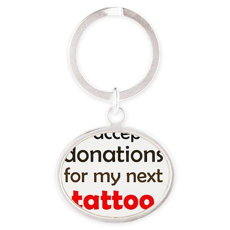My Next Tattoo light apparel Oval Keychain