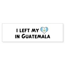 Left my heart in Guatemala Bumper Car Sticker