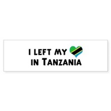 Left my heart in Tanzania Bumper Bumper Sticker