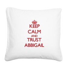Keep Calm and TRUST Abbigail Square Canvas Pillow