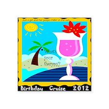 "birthday cruise new Square Sticker 3"" x 3"""