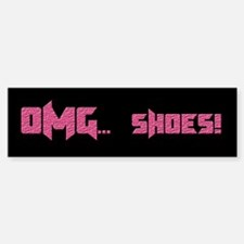 OMG Shoes 1.0 Bumper Bumper Bumper Sticker