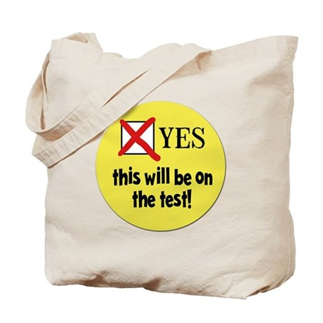 Yes, this will be on the test! Tote Bag