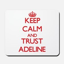 Keep Calm and TRUST Adeline Mousepad