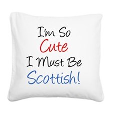 So Cute Must Be Scottish Square Canvas Pillow