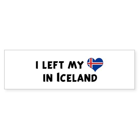 Left my heart in Iceland Bumper Sticker