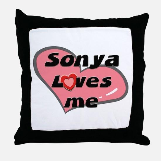 sonya loves me  Throw Pillow