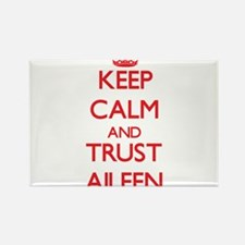 Keep Calm and TRUST Aileen Magnets