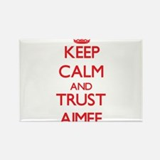 Keep Calm and TRUST Aimee Magnets
