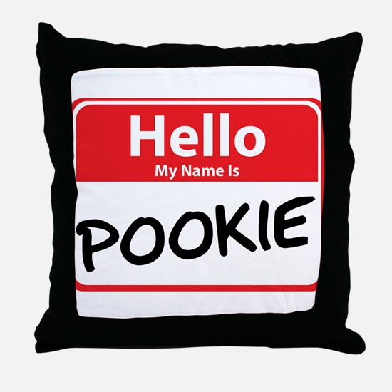 Hello My Name is Pookie Throw Pillow