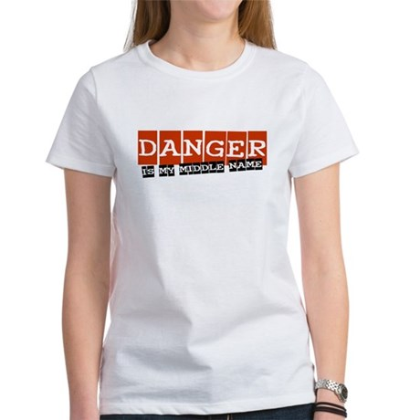 Danger is my middle name Women's T-Shirt