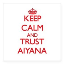 "Keep Calm and TRUST Aiyana Square Car Magnet 3"" x"