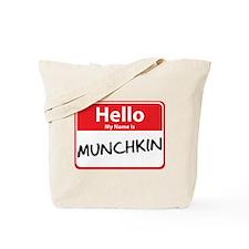 Hello My Name is Munchkin Tote Bag