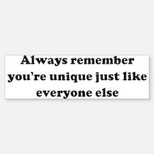 Always remember you're unique Bumper Bumper Bumper Sticker