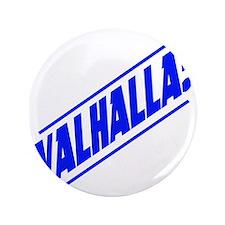 """valhalla! blue 3.5"""" Button"""