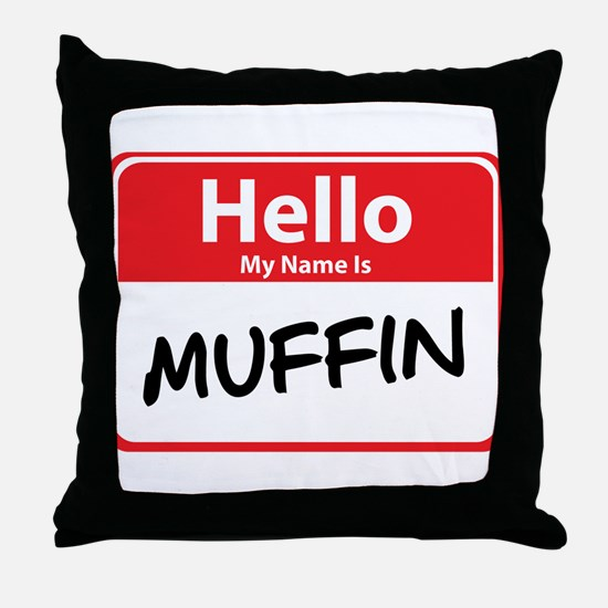 Hello My Name is Muffin Throw Pillow