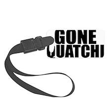 gone squatchin 1 Luggage Tag