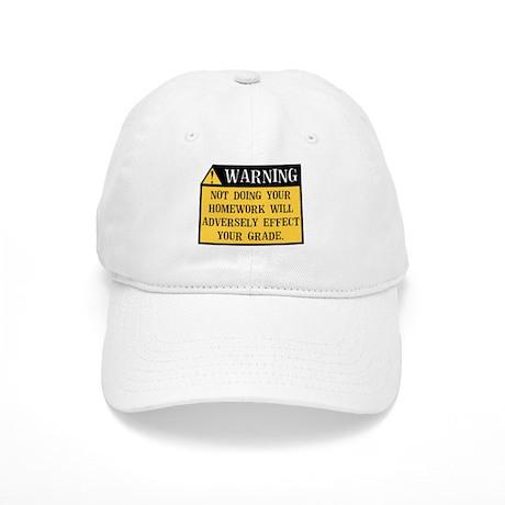 Warning! Not doing your homework Cap