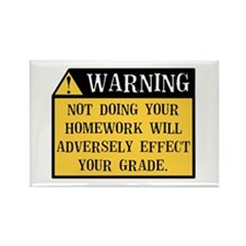 Warning! Not doing your homework Rectangle Magnet