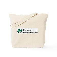 Shana is my lucky charm Tote Bag