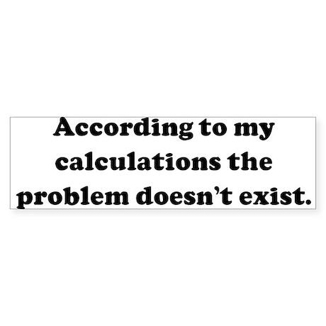 According to my calculations Bumper Sticker