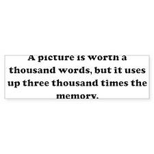 A picture is worth a thousand Bumper Bumper Sticker