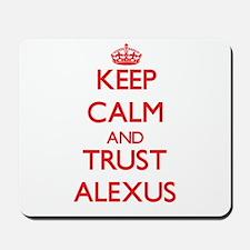 Keep Calm and TRUST Alexus Mousepad