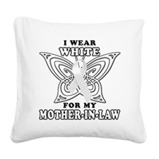 I Wear White for my Mother in Square Canvas Pillow
