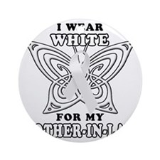 I Wear White for my Mother in Law Round Ornament