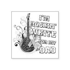 "Im Rockin White for my Dad Square Sticker 3"" x 3"""
