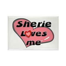 sherie loves me Rectangle Magnet
