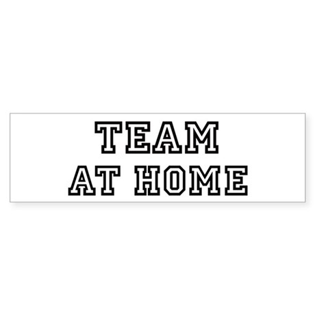 Team AT HOME Bumper Sticker