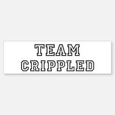 CRIPPLED is my lucky charm Bumper Bumper Bumper Sticker