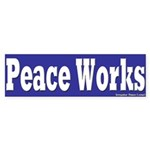 Peace Works Bumper Sticker