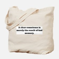 A clear conscience is merely  Tote Bag
