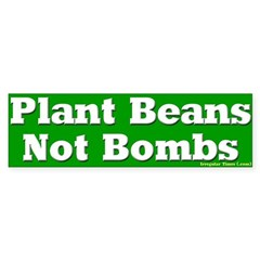 Plant Beans Not Bombs Bumper Bumper Sticker