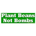 Plant Beans Not Bombs Bumper Sticker