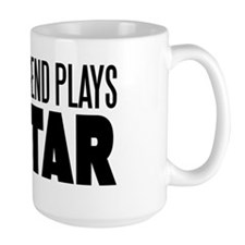 my boyfriend plays guitar Mug