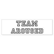 Team AROUSED Bumper Bumper Sticker