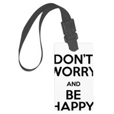 Dont Worry and Be Happy Luggage Tag