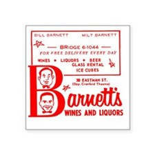 "Barnetts Wines and Liquors_ Square Sticker 3"" x 3"""